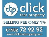 Sell Your Property - Buyers Waiting - Selling Fee Only 1% + Free Legal Fees - Call us 01582 729292