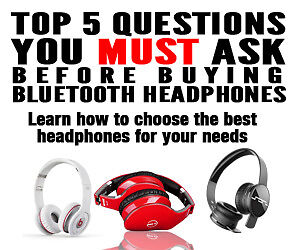 Bluetooth Headphone Buying Guide: How To Buy Bluetooth Headphones