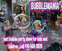 BUBBLEMANIA...Best kid's bubble show in town!