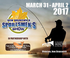 NB SPORTSMENS SHOW & DIEPPE FLY FISHING FORUM