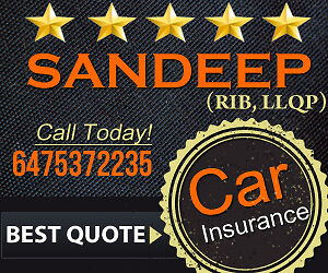 CALL SANDEEP @ 647 537 2235 FOR AUTO,HOME,LIFE, TRAVEL INSURANCE