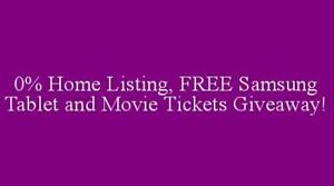 0% Home Listing, FREE Samsung Tablet, Free Movie Ticket Giveaway