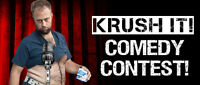 KRUSH_IT COMEDY CONTEST - Second Qualifying Round April 28
