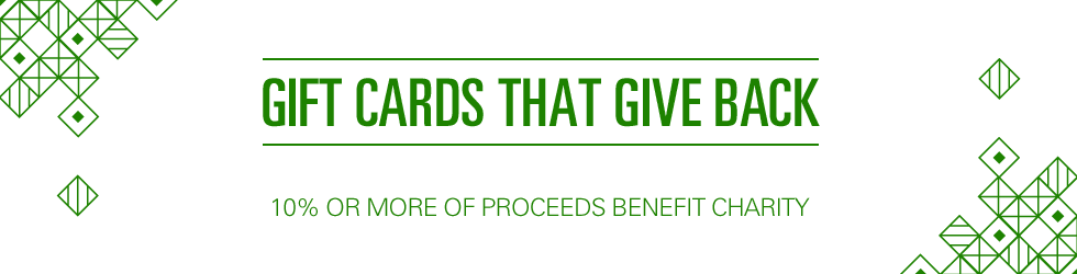 Buy Gift Cards that give back to Charity