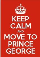 *** MOVE UP TO PRINCE GEORGE ***