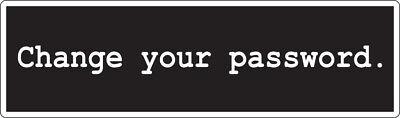 Change Your Password   Geek  Nerdy Decal   Sticker