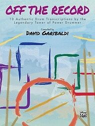 DAVID GARIBALDI OFF THE RECORD DRUM TRANSCRIPTIONS