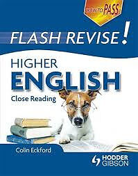 How to PASS: Flash Revise! Higher English: Close Reading