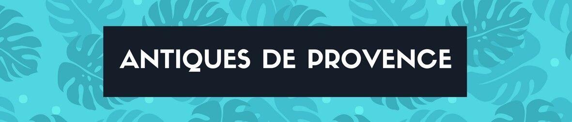 ANTIQUES DE PROVENCE