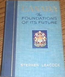 Stephen Leacock: CANADA, The Foundations of its Future Kitchener / Waterloo Kitchener Area image 1