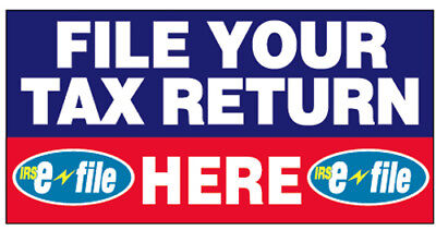 File Your Tax Return Here - Vinyl Banner Income Tax Irs E-file Sign Bb