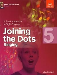 JOINING THE DOTS Singing Grade 5 ABRSM*