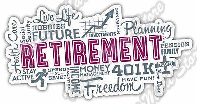 Retirement 401K Future Fun Active Word Cloud Car Bumper Vinyl Sticker Decal 6X3
