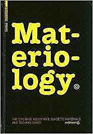 Materiology The Creative Industrys Guide to Materials and Technologies 1st Edition
