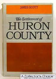 """The Settlement of Huron County"" Book for Sale - by James Scott"