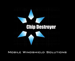 MOBILE WINDSHIELD REPAIR & REPLACEMENT (Chip Destroyer Inc.)