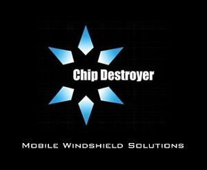 CHIP DESTROYER MOBILE WINDSHIELD REPAIR & REPLACEMENT