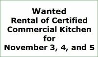 Need has been met.TNX Wanted use of Certified Kitchen for 3 days