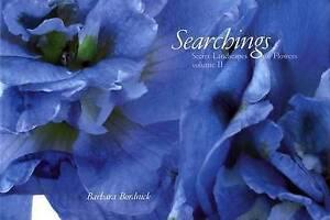 NEW 2: Searchings: Secret Landscapes of Flowers, Vol. II