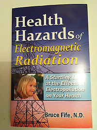 Health Hazards of Electromagnetic Radiation by Dr Bruce Fife, N.D