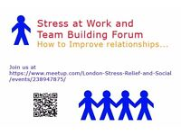 FREE Stress at Work and Team Building Forum - How to Improve Relationships