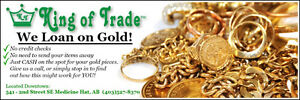 Locally owned and operated - King of Trade - we LOAN on Gold!
