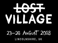 LOST VILLAGE x 3 tickets (can sell separate), Lincoln UK, 23-26 August 2018, happy 2 meet if need be
