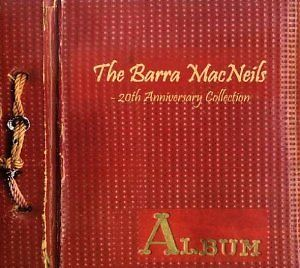 Barra MacNeils-20th Anniversary Collections-2 cds