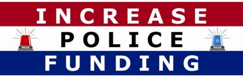 INCREASE POLICE FUNDING ~~ BUMPER STICKER!!