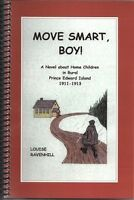 MOVE SMART BOY A NOVEL ABOUT HOME CHILDREN IN RURAL PEI 1911-13