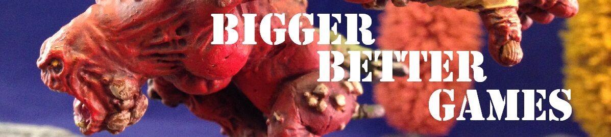 biggerbettergames