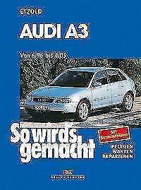 Etzold, Hans-Rüdiger: So wirds gemacht. Audi A3. Von 6/96 bis 4/03