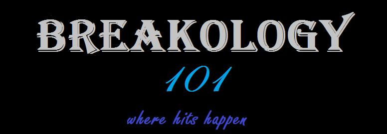 BREAKOLOGY 101