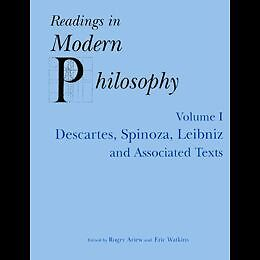 Readings in Modern Philosophy - Volume I - Descartes, Spinoza...