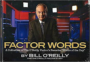 Factor Words : A Collection of the O'Reilly Factor Favorite Words of the