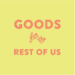 Goods For The Rest Of Us