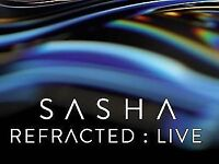 Sasha Refracted - Live at Roundhouse London (SOLD OUT)