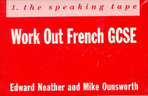 Work-Out-French-GCSE-by-E-J-Neather-Mike-Ounsworth-Audio-cassette-1990