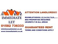 LANDLORDS PROPERTIES WANTED ASAP GUARANTEED RENT FOR 3 TO 5 YRARS £1200 PCM