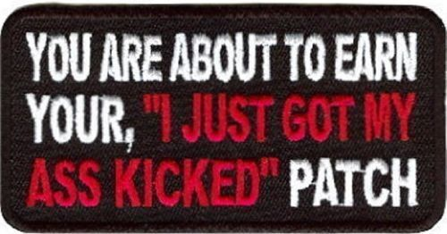 I Just got my Ass Kicked Funny Motorcycle MC Club NEW Biker Vest Patch PAT-0859