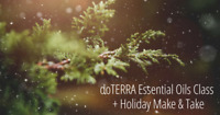 doTerra Essential Oils Class and Holiday Make and Take