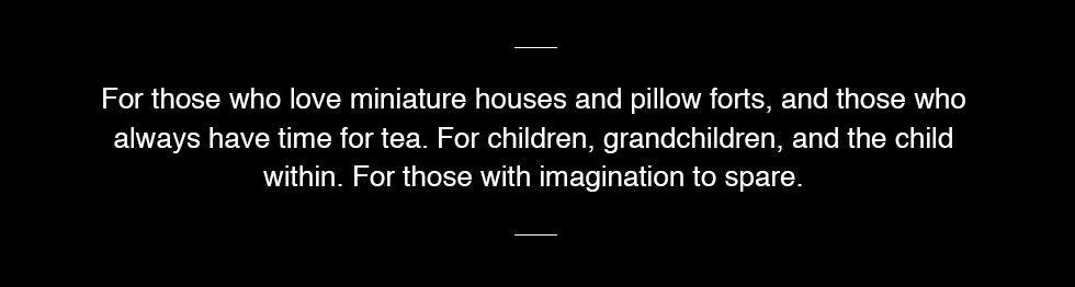 For children, grandchildren, and the child within.