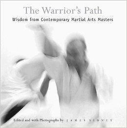 The Warrior's Path: Wisdom from Contemporary Martial Arts Master