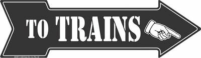 "TO TRAINS RIGHT BLACK ARROW SIGN  20"" X 6"" METAL TIN GARAGE GAME ROOM BAR"