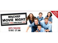 13 January - Mischief Movie Night Theatre Tickets @ The Arts Theatre, London