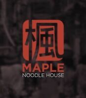 Pho Maple Noodle house is Hiring