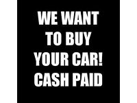 WE BUY ANY CAR ANY VAN TOP PRICE CASH PAID CALL NOW