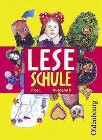 Leseschule Fibel D: Baden-Württemberg, Berlin, Brandenburg, Bremen, Hamburg, Hes
