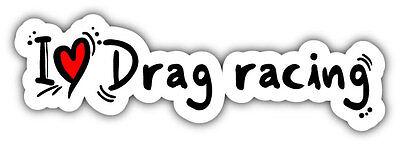 "I Love Drag Racing Slogan Car Bumper Sticker Decal 8"" x 3"""