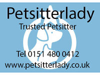 Petsitter lady Fully insured and CRB Registerd Based in Huyton.
